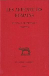 Hygin le Gromatique et  Frontin - Les Arpenteurs romains - Tome 1, Hygin le Gromatique ; Frontin.