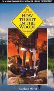 Hyman Meyer Basner - How to shit in the woods - An environmentally sound approach to a lost art.