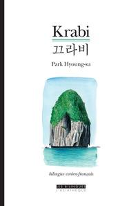 Hyoung-su Park - Krabi - Suivi de La mort de l'arbre.