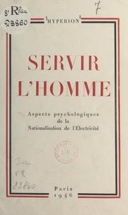 Hyperion - Servir l'homme - Aspects psychologiques de la nationalisation de l'électricité.