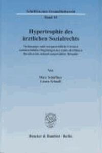 Hypertrophie des ärztlichen Sozialrechts - Verfassungs- und europarechtliche Grenzen sozialrechtlicher Regelungen des (zahn-)ärztlichen Berufsrechts anhand ausgewählter Beispiele.