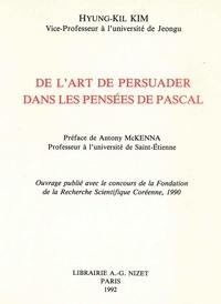 Hyung-kil Kim - De l'art de persuader dans Les Pensées de Pascal.