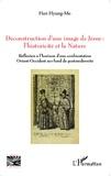Hyung-Mo Han - Déconstruction d'une image de Jésus : l'historicité et la nature - Réflexion à l'horizon d'une confrontation Orient-Occident sur fond de postmodernité.