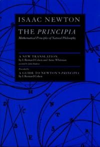 I Bernard Cohen et Isaac Newton - THE PRINCIPIA PRECEDED BY A GUIDE TO NEWTON'S PRINCIPIA.
