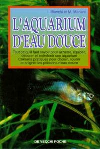 I Bianchi et M Mariani - L'aquarium d'eau douce.