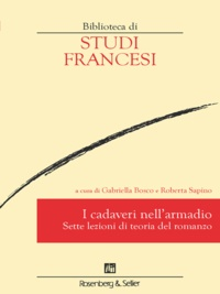 Gabriella Bosco - I cadaveri nell'armadio - Sette lezioni di teoria del romanzo.