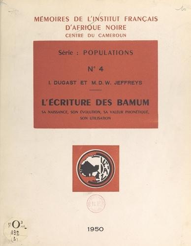 L'écriture des Bamum. Sa naissance, son évolution, sa valeur phonétique, son utilisation