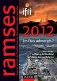 I.F.R.I. et Thierry de Montbrial - Ramses 2012 - Les Etats submergés ?.