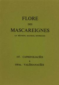 I. K. Ferguson et  Collectif - FLORE DES MASCAREIGNES (LA REUNION, MAURICE, RODRIGUES) N°S 107 A 108 BIS : CAPRIFOLIACEES A VALERIANACEES.