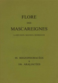 I. K. Ferguson et  Collectif - FLORE DES MASCAREIGNES (LA REUNION, MAURICE, RODRIGUES) N°S 90 A 106 : RHIZOPHORACEES A ARALIACEES.