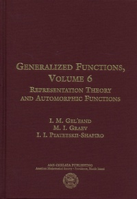 Generalized Functions - Volume 6, Representation Theory and Automorphic Functions.pdf