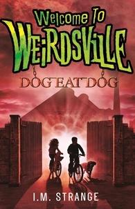 I.M. Strange - Dog Eat Dog - Book 3.