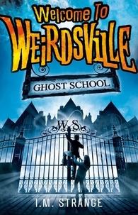 I.M. Strange - Ghost School - Book 2.