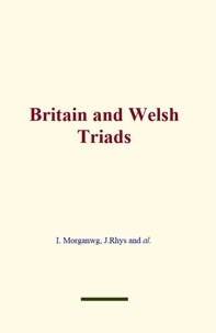 I. Morganwg et  J.Rhys - Britain and Welsh Triads.