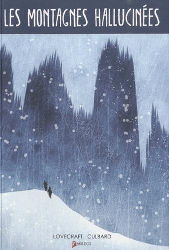 I.N.J. Culbard et H. P. Lovecraft - Les montagnes hallucinées.