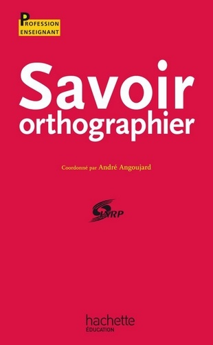 Savoir orthographier