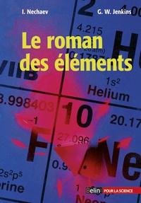 Téléchargez des livres à partir de google books gratuitement Le roman des éléments par I. Nechaev 9782701141886 in French PDB