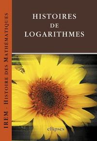 I.R.E.M. - Histoires de Logarithmes.