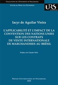 Iacyr de Aguilar Vieira - L'applicabilité et l'impact de la convention des Nations Unies sur les contrats de vente internationale de marchandises au Brésil.