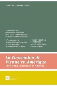 Iacyr de Aguilar Vieira et Gustavo Cerqueira - La convention de Vienne en Amérique - 40e anniversaire de la Convention des Nations Unies sur les contrats de vente internationale de marchandises.