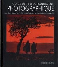 Iago Corazza - Guide de perfectionnement photographique - Lumière, composition et éléments de photographie avancée.