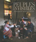 Iago Corazza et Greta Ropa - Peuples invisibles - A la découverte des minorités du monde entier.