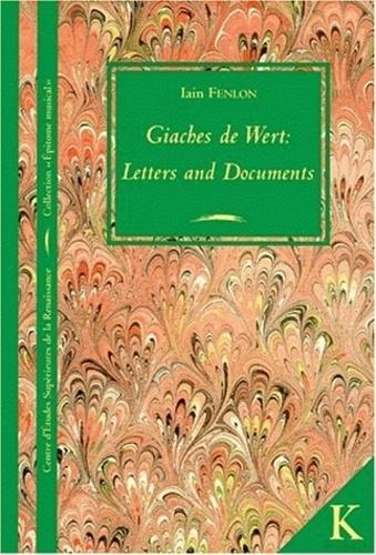 Iain Fenlon - Giaches de Wert : Letters and documents.
