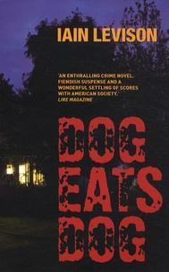 Iain Levison - Dog Eats Dog.