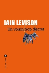 Iain Levison - Un voisin trop discret.