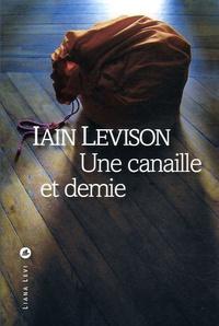 Iain Levison - Une canaille et demie.