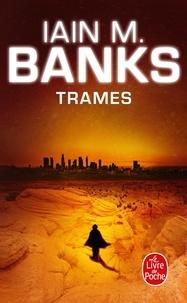 Iain-M Banks - Cycle de la culture Tome 7 : Trames.