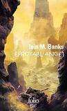 Iain-M Banks - Efroyabl ange - Tome 1.