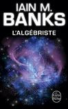 Iain-M Banks - L'Algébriste.