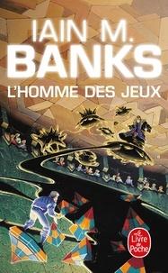 Iain M. Banks - L'homme des jeux.