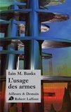 Iain-M Banks - L'usage des armes.