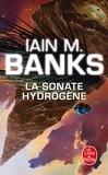 Iain-M Banks - La sonate hydrogène.