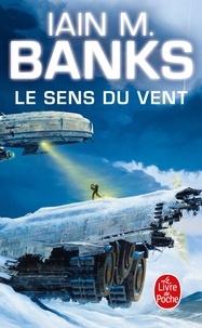 Iain M. Banks - Le Sens du vent.