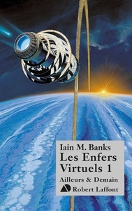 Iain M. Banks - Les enfers virtuels Tome 1 : .