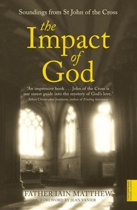 Iain Matthew - The Impact of God - Soundings from St John of the Cross.