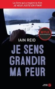 Iain Reid - Je sens grandir ma peur.