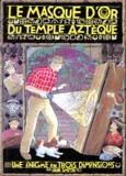 Iain Smyth - LE MASQUE D'OR DU TEMPLE AZTEQUE. - Une énigme en trois dimensions.