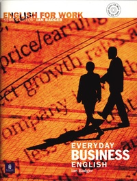Ian Badger - Everyday Business English. - With CD audio.