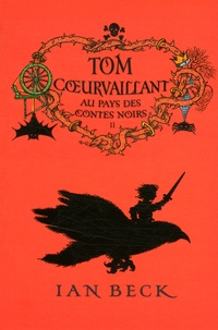 Ian Beck - Tom Coeurvaillant Tome 2 : Au pays des contes noirs.