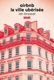 Ian Brossat - Airbnb, la ville ubérisée.