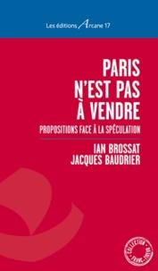 Ian Brossat et Jacques Baudrier - Paris n'est pas à vendre - Propositions face à la spéculation.