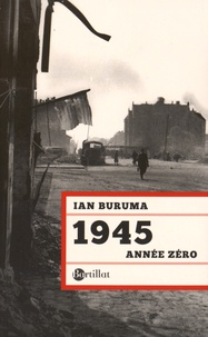 Ian Buruma - 1945 année zéro.