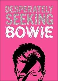Ian Castello-Cortes - Desperately Seeking Bowie.