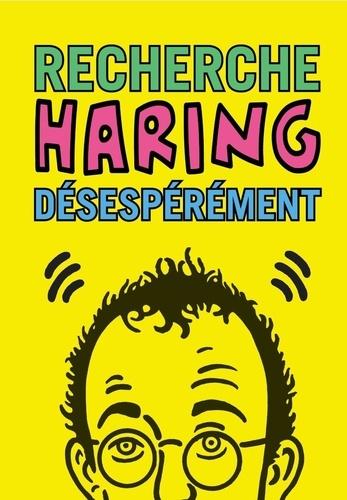 Ian Castello-Cortes - Recherche Haring désespérément.