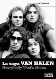Ian Christe - La saga Van Halen - Everybody wants some.