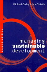 Ian Christie et Michael Carley - Managing sustainable development. - 2nd edition.